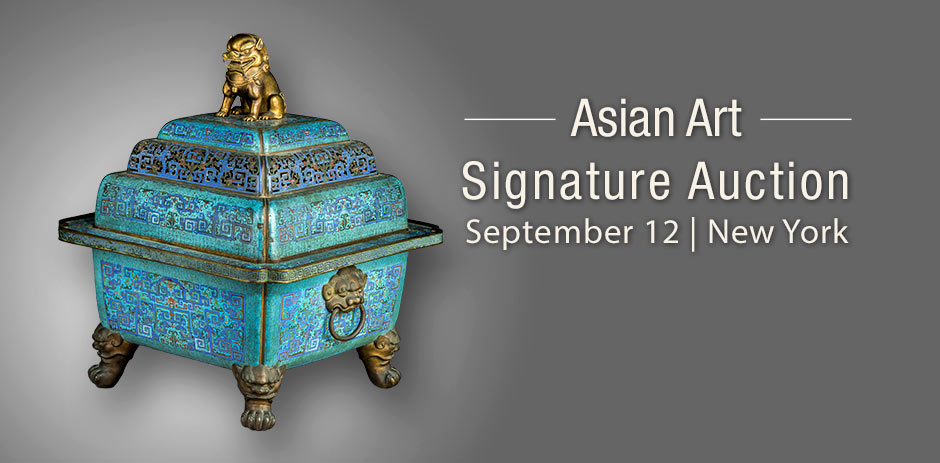 Consign Now to Our Asian Art Signature Auction