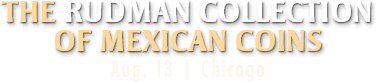 The Rudman Collection of Mexican Coins  #3041