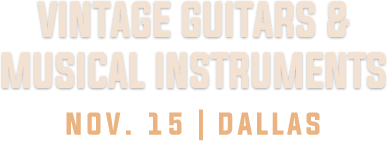 November 15 Vintage Guitars & Musical Instruments  Auction - Dallas #7227