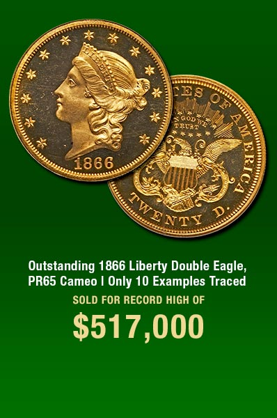 1866 Liberty Double Eagle, PR65 Cameo Sold for $517,000