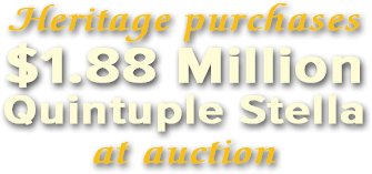 Heritage purchases $1.88 Million Quintuple Stella at auction