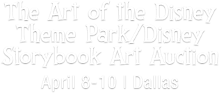 April 8-10 The Art of the Disney Theme Park/Disney Storybook Art Collection Signature Auction - Dallas #7252