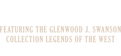 June 9 GEORGE ARMSTRONG CUSTER AND THE PLAINS INDIAN WARS Featuring the Glenwood J. Swanson Collection Legends of the West Signature Auction - Dallas #6197