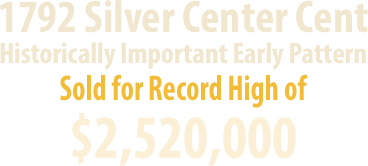 1792 Silver Center Cent Sold for $2,520,000