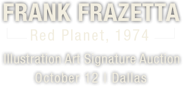 Frank Frazetta, Red Planet, 1974 | 2016 October 10 Illustration Art Signature Auction - Dallas #5269