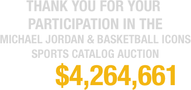 Thank you for your  participation in The Michael Jordan & Basketball Icons Sports Catalog Auction
