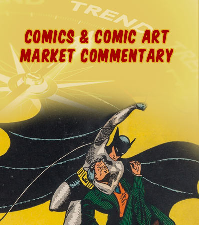 Comics and Comic Art Market Commentary