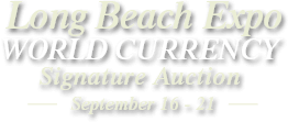September 16 - 21 LB Expo World Currency Signature Auction - Long Beach #3538
