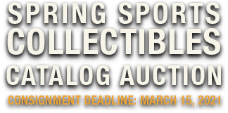 May 6 - 8 Spring Sports Collectibles Catalog Auction #50041