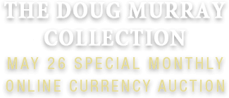 May 26 The Doug Murray Collection Special Monthly Online Only Auction #341921