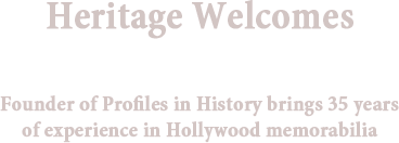 Heritage Welcomes Joseph Maddalena Founder of Profiles in History brings 35 years of experience in Hollywood memorabilia