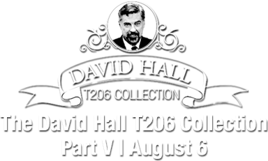 August 6 The David Hall T206 Collection Part V Sports Catalog Auction - Dallas #50033