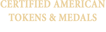 August 22 Certified American Tokens & Medals US Coins Special Monthly Auction #60161