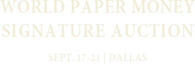 September 16 - 22 World Paper Money Signature Auction - Dallas #4025
