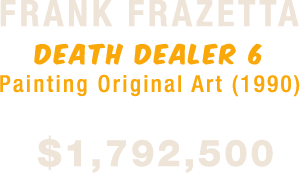 Frank Frazetta Death Dealer 6 Painting Original Art (1990) sold for world record of $1,792,500