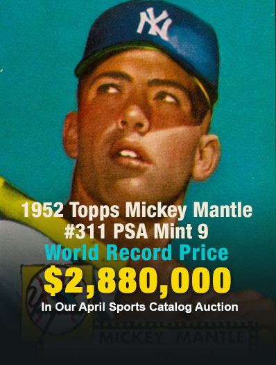 1952 Topps Mickey Mantle #311 PSA Mint 9 Sold for $2,880,000.00