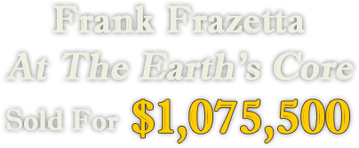 Frank Frazetta's At The Earth's Core Sold for $1,075,500