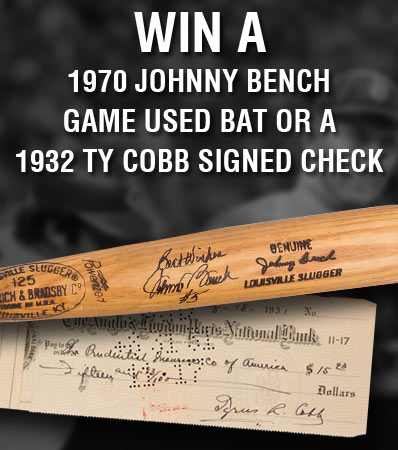 2018 Annual Sports Survey. Win A1970 Johnny Bench Game Used Bat or a 1932 Ty Cobb Signed Check