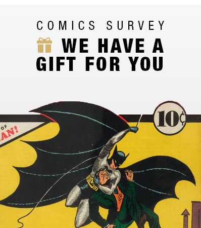 Comics Survey | We have a gift for you.