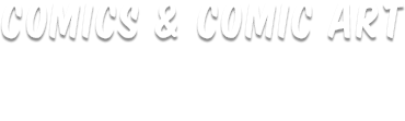 January 14 - 17 Comics & Comic Art Signature Auction  #7239