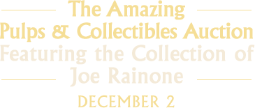 December 2  The Amazing Pulps and Collectibles Comics Auction Featuring the Joe Rainone Collection #40155