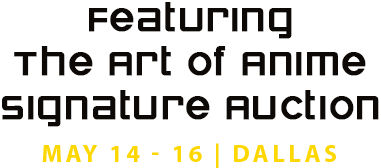 May 14 - 16 The Art of Anime Signature Auction - Dallas #7254