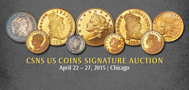 2015 April 22 - 27 CSNS US Coins Signature Auction - Chicago #1219