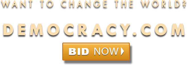 Your chance to change the world! Don't miss this once-in-a-lifetime opportunity to own Democracy.ccom. Bid now!
