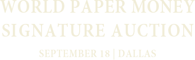 September 18 World Paper Money Signature Auction - Dallas #4025