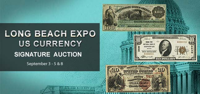 September 3 - 5 & 8 Long Beach Expo US Currency Signature Auction - Long Beach #3529