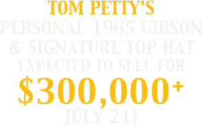 Tom Petty's Personal 1965 Gibson & Signature Top Hat Expected to Sell for $300,000+ July 21!