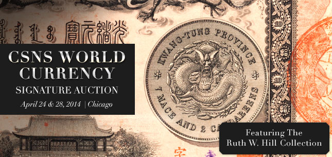 CSNS World Currency Signature Auction - April 24 & 28, 2014 in Chicago