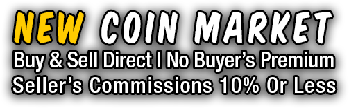 NEW Coin Market - Buy & Sell Direct | No Buyer's Premium  Seller's Commissions 10% Or Less