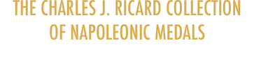 May 27 The Charles J. Ricard Collection of Napoleonic Medals Monthly World and Ancient Coin Auction #271821