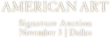 November 3 American Art Signature Auction - Dallas #5330