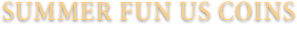 July 6 - 9 Summer FUN US Coins Signature Auction - Orlando Summer FUN #1257