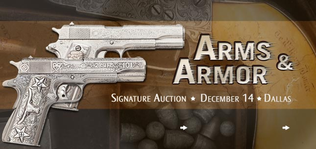 December 14 Arms & Armor Signature Auction - Dallas #6130