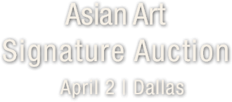 April 2 Asian Art Signature Auction - Dallas #5290