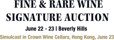 June 22 - 23 Fine & Rare Wine Signature Auction - Beverly Hills #5366