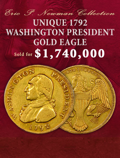 The Unique 1792 Washington President Gold Eagle sold for $1,740,000