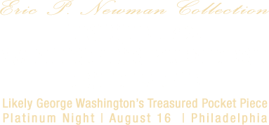 The Unique 1792 Washington President Gold Eagle |  Likely George Washington's Treasured Pocket Piece