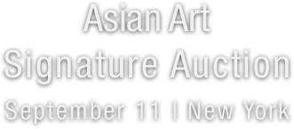 September 11 Asian Art Signature Auction - New York #5374