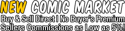 NEW Comic Market - Buy & Sell Direct | No Buyer's Premium  Sellers Commissions as Low as 5%!