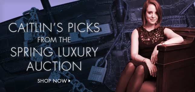 Caitlin's Picks from the Spring Luxury Auction - Shop Now