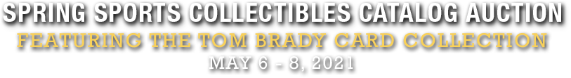 May 6 - 8 Featuring the Tom Brady Card Collection #50041