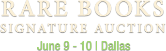 June 9 - 10 Rare Books Signature Auction - Dallas #6232