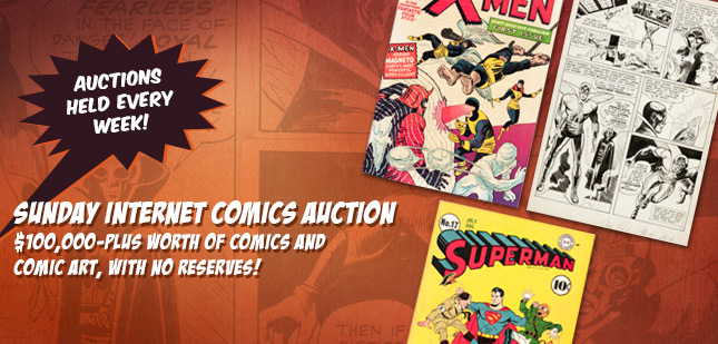 Sunday Internet Comics Auction - in Dallas. $100,000-plus worth of comics and comic art, with no reserves!
