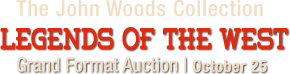 2015 October 25 Legends of the West Featuring the John Woods Collection Signature Auction #61521