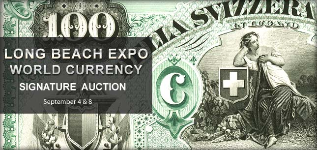 September 4 & 8 Long Beach Expo World Currency Signature Auction - Long Beach #3530