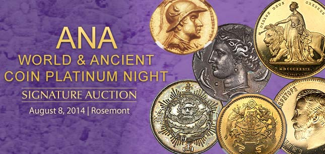 August 8 ANA World and Ancient Coins Platinum Night Auction